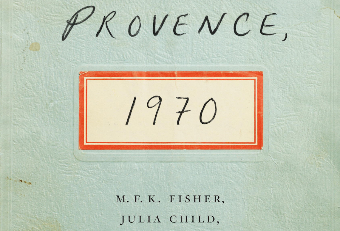 Reading 'Provence, 1970': How Much Has American Food Culture Really Changed?