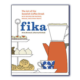 Fika The Art of the Swedish Coffee Break