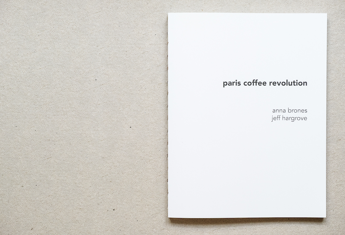 Paris Coffee Revolution by Anna Brones and Jeff Hargrove