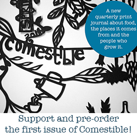 Comestible - A Seasonal Zine About Real Food