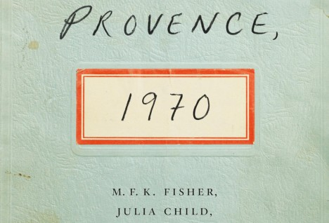 Reading 'Provence, 1970' – How Much Has American Food Culture Really Changed?
